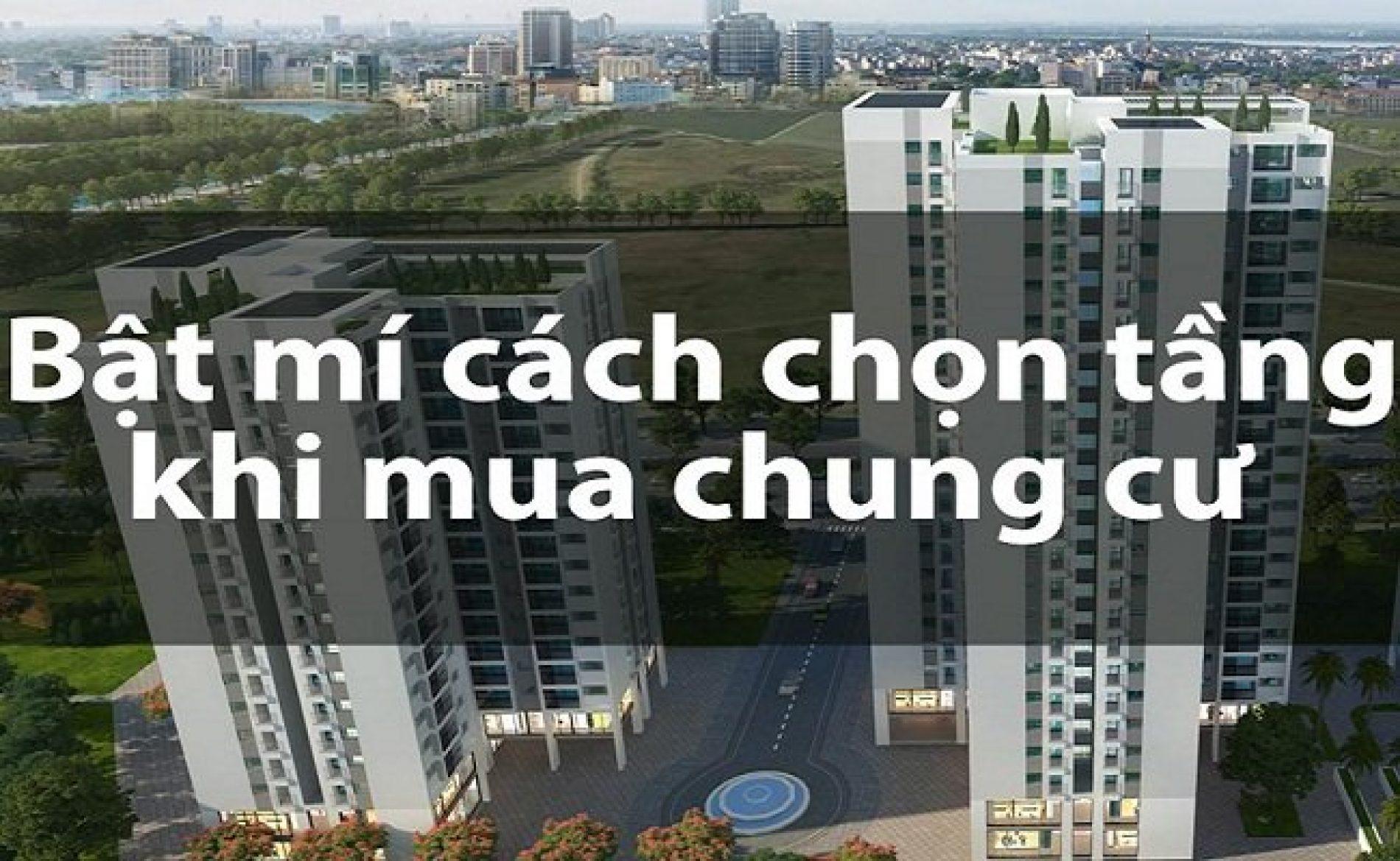 Nên mua chung cư tầng mấy ?– kinh nghiệm chọn tầng đẹp